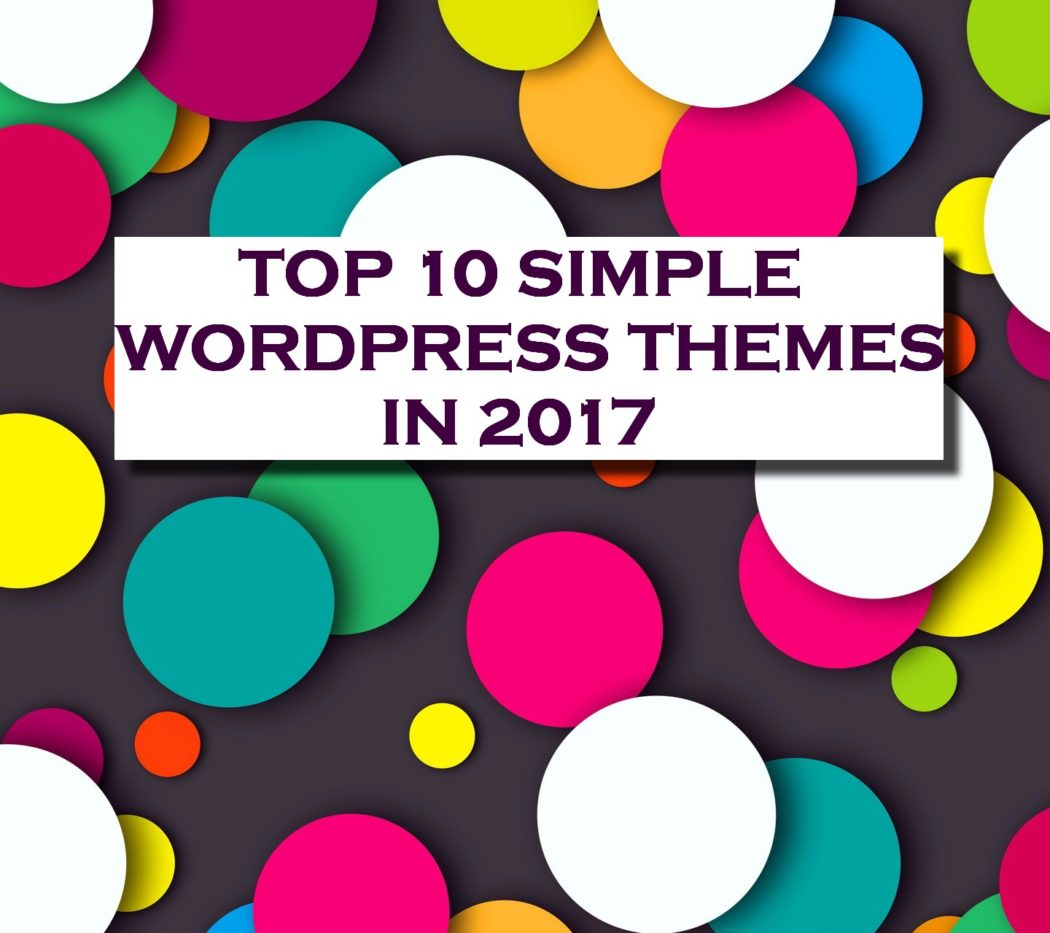 top 10 simple wordpress themes 2017 wpart